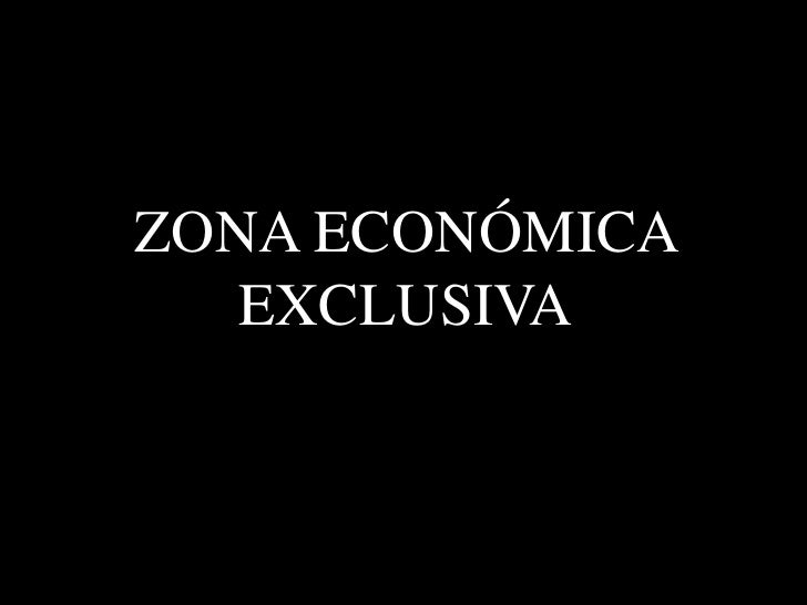 ZONA ECONÓMICA EXCLUSIVA<br />
