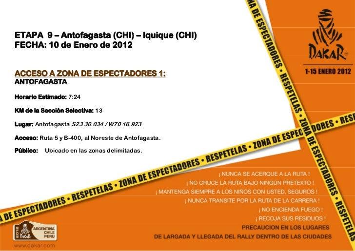 ETAPA 9 – Antofagasta (CHI) – Iquique (CHI)FECHA: 10 de Enero de 2012ACCESO A ZONA DE ESPECTADORES 1:ANTOFAGASTAHorario Es...