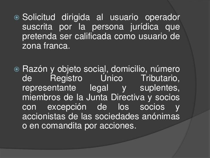    Solicitud dirigida al usuario operador    suscrita por la persona jurídica que    pretenda ser calificada como usuario...