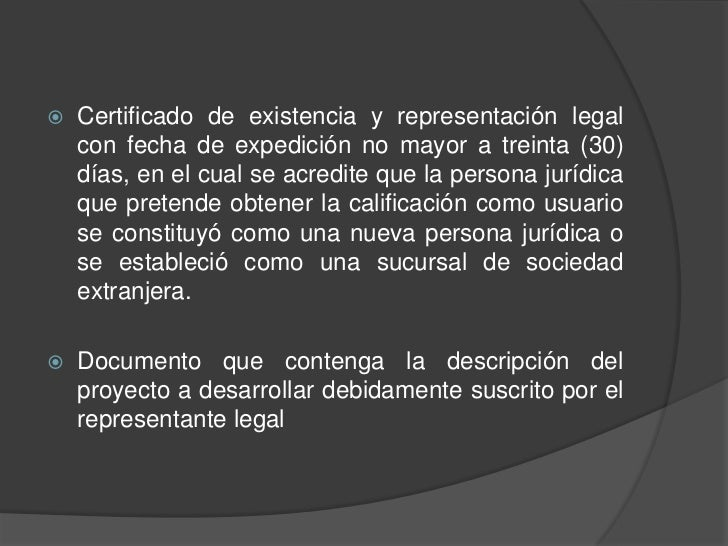    Certificado de existencia y representación legal    con fecha de expedición no mayor a treinta (30)    días, en el cua...