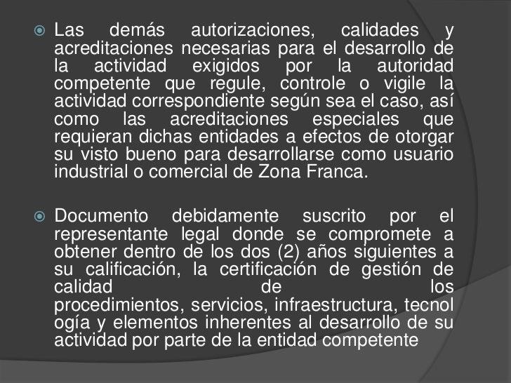    Las demás autorizaciones, calidades y    acreditaciones necesarias para el desarrollo de    la actividad exigidos por ...