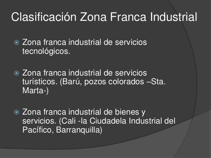 Zona Franca TransitoriaSe rige mediante el decreto 1552 de 1992.Con este régimen se le otorga de maneratemporal el tratami...