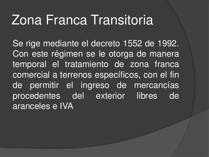 Zona Franca TransitoriaEl tiempo máximo de permanencia de lasmercancías en la zona franca transitoriaincluye la duración d...