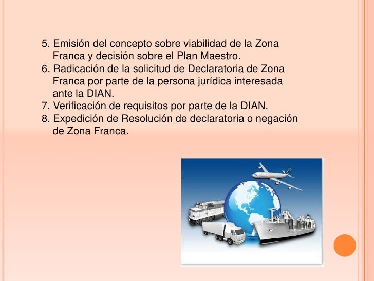 5. Emisión del concepto sobre viabilidad de la Zona   Franca y decisión sobre el Plan Maestro.6. Radicación de la solicitu...