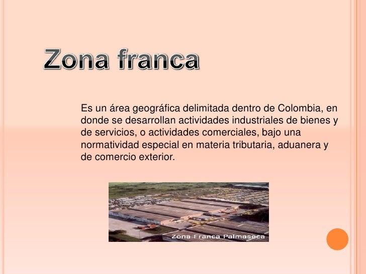 Zona franca Slide 2