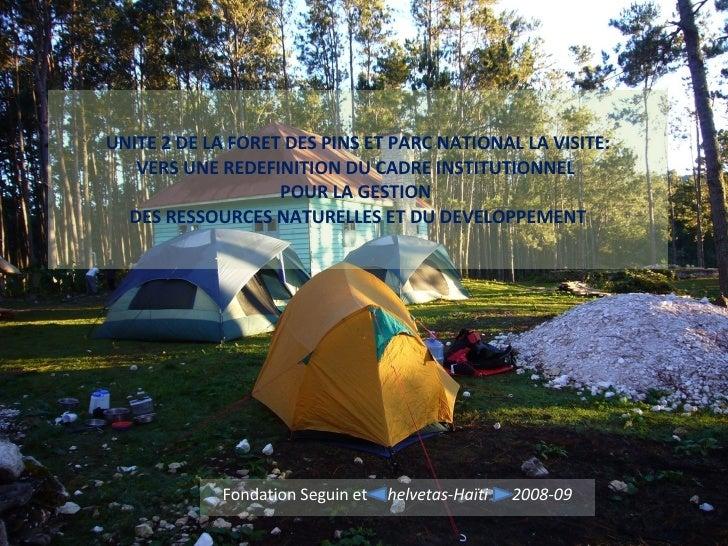 UNITE 2 DE LA FORET DES PINS ET PARC NATIONAL LA VISITE: VERS UNE REDEFINITION DU CADRE INSTITUTIONNEL  POUR LA GESTION  D...