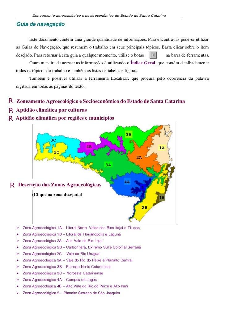 Zoneamento agroecológico e socioeconômico do Estado de Santa Catarina    Guia de navegação           Este documento contém...