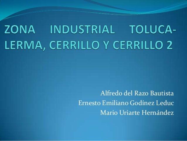 Alfredo del Razo BautistaErnesto Emiliano Godínez Leduc       Mario Uriarte Hernández