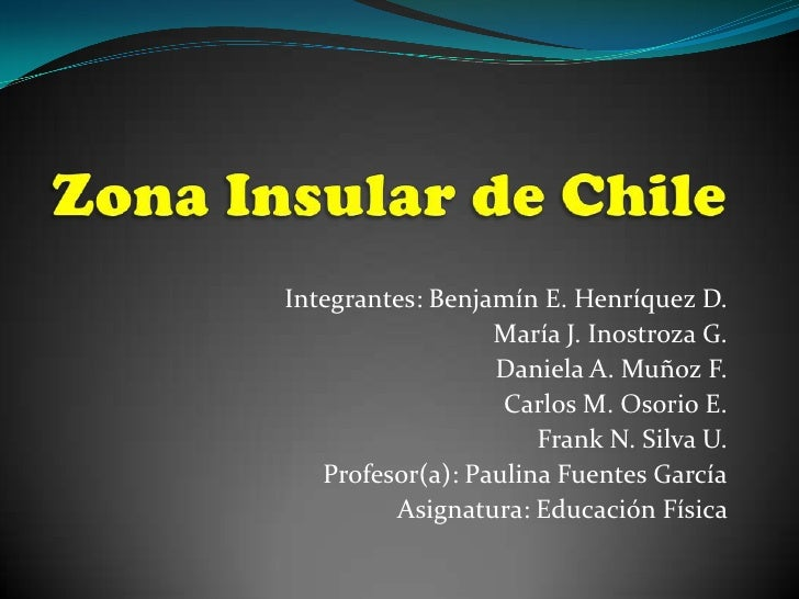 Integrantes: Benjamín E. Henríquez D.                  María J. Inostroza G.                  Daniela A. Muñoz F.         ...