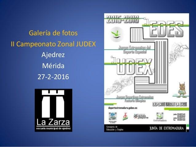 Galería de fotos II Campeonato Zonal JUDEX Ajedrez Mérida 27-2-2016