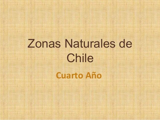 Zonas Naturales de      Chile    Cuarto Año