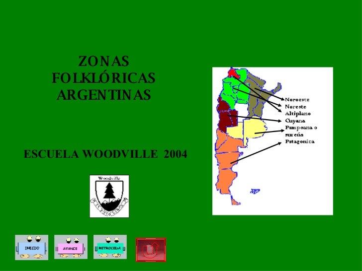 ESCUELA WOODVILLE  2004   ZONAS FOLKLÓRICAS ARGENTINAS