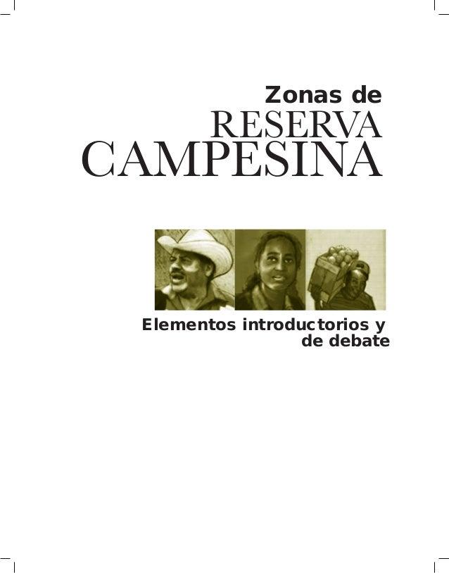 Zonas de RESERVA CAMPESINA Elementos introductorios y básicos para el campesinado Elementos introductorios y de debate
