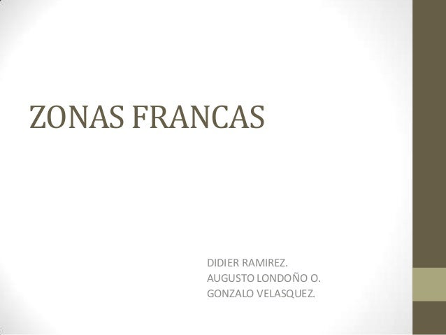 ZONAS FRANCASDIDIER RAMIREZ.AUGUSTO LONDOÑO O.GONZALO VELASQUEZ.