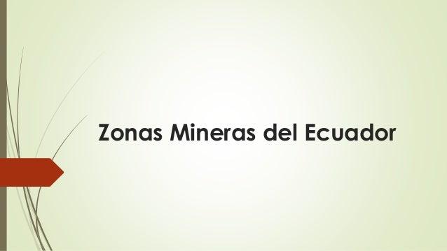 Zonas Mineras del Ecuador