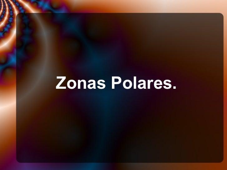 Zonas Polares.