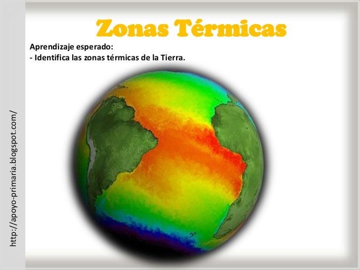 Zonas Térmicas                                      Aprendizaje esperado:                                      - Identific...