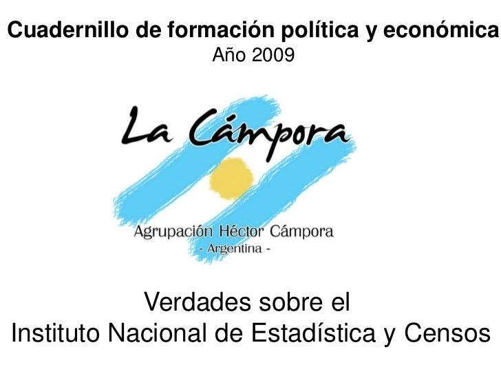 Cuadernillo de formación política y económica                  Año 2009            Verdades sobre elInstituto Nacional de ...