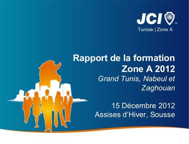 Tunisie | Zone ARapport de la formation          Zone A 2012     Grand Tunis, Nabeul et                 Zaghouan         1...