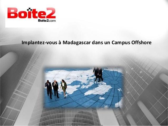 Implantez-vous à Madagascar dans un Campus Offshore