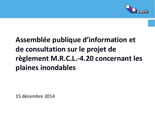 Assemblée publique d'information et de consultation sur le projet de règlement M.R.C.L.-4.20 concernant les plaines inonda...