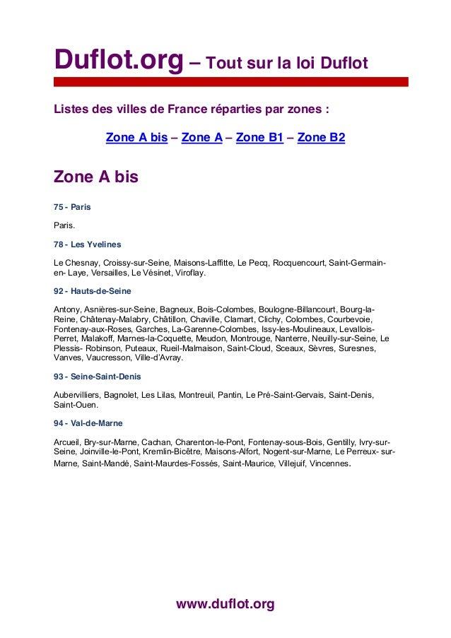 Duflot.org – Tout sur la loi DuflotListes des villes de France réparties par zones :              Zone A bis – Zone A – Zo...