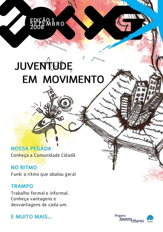 Nossa Pegada Conheça a Comunidade Cidadã No ritmo Funk: o ritmo que abalou geral Trampo Trabalho formal e informal. Conheç...