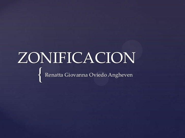 ZONIFICACION {   Renatta Giovanna Oviedo Angheven