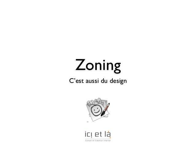 ZoningC'est aussi du design