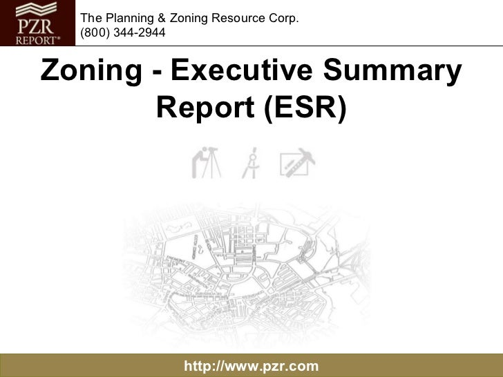 Zoning - Executive Summary Report (ESR) http://www.pzr.com The Planning & Zoning Resource Corp. (800) 344-2944