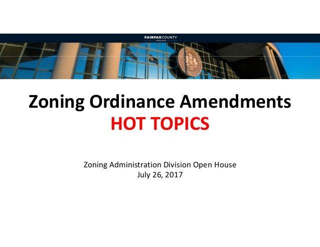 ZoningOrdinanceAmendments HOTTOPICS ZoningAdministrationDivisionOpenHouse July26,2017