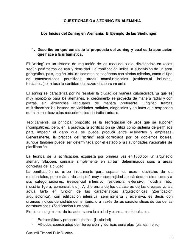 CUESTIONARIO # 8 ZONING EN ALEMANIA Cuauhtli Tlatoani Ruiz Dueñas 1 Los Inicios del Zoning en Alemania: El Ejemplo de las ...