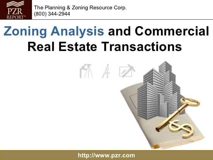 http://www.pzr.com The Planning & Zoning Resource Corp. (800) 344-2944 Zoning Analysis  and Commercial Real Estate Transac...