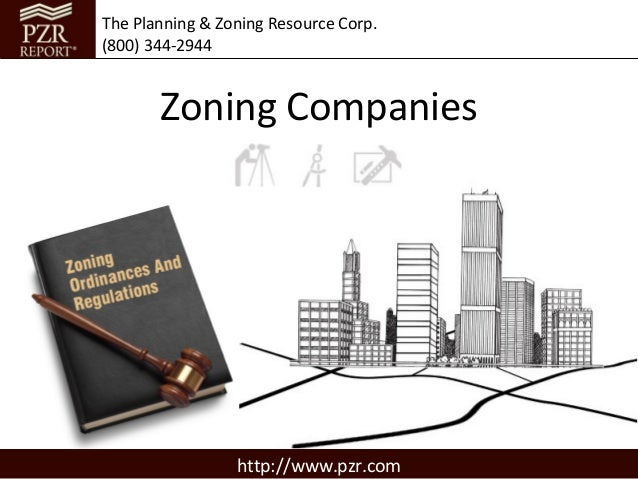 The Planning & Zoning Resource Corp.(800) 344-2944       Zoning Companies                 http://www.pzr.com