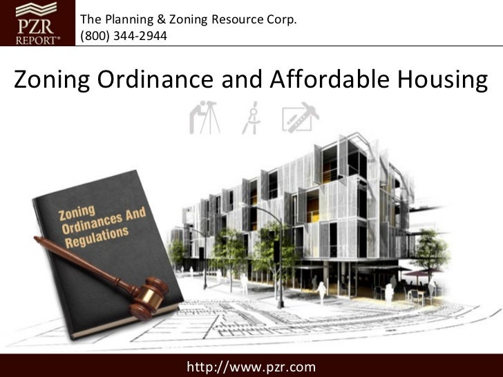 The Planning & Zoning Resource Corp.     (800) 344-2944Zoning Ordinance and Affordable Housing                      http:/...