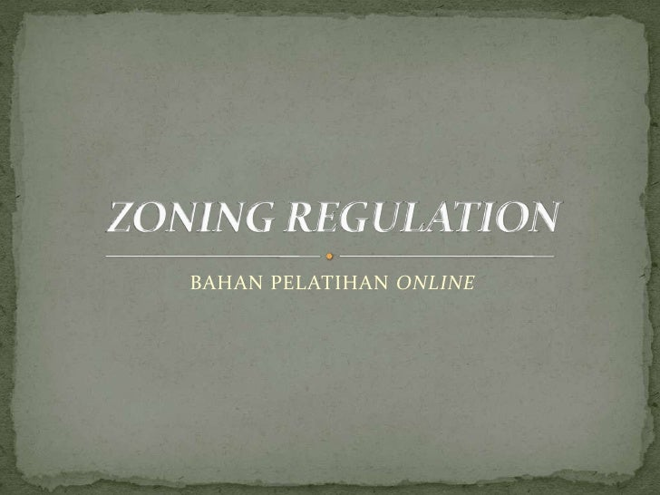 BAHAN PELATIHAN ONLINE<br />ZONING REGULATION<br />