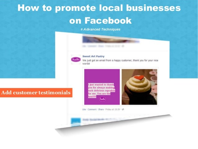 1 Marketing on Facebook for realtors Add customer testimonials How to promote local businesses on Facebook # Advanced Tech...