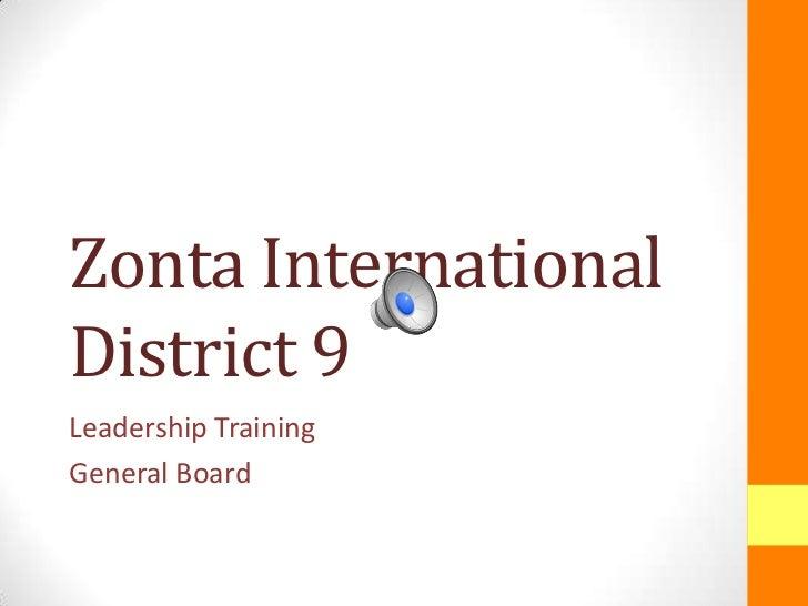 Zonta InternationalDistrict 9Leadership TrainingGeneral Board
