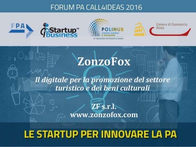 ZonzoFox ZF s.r.l. www.zonzofox.com Il digitale per la promozione del settore turistico e dei beni culturali