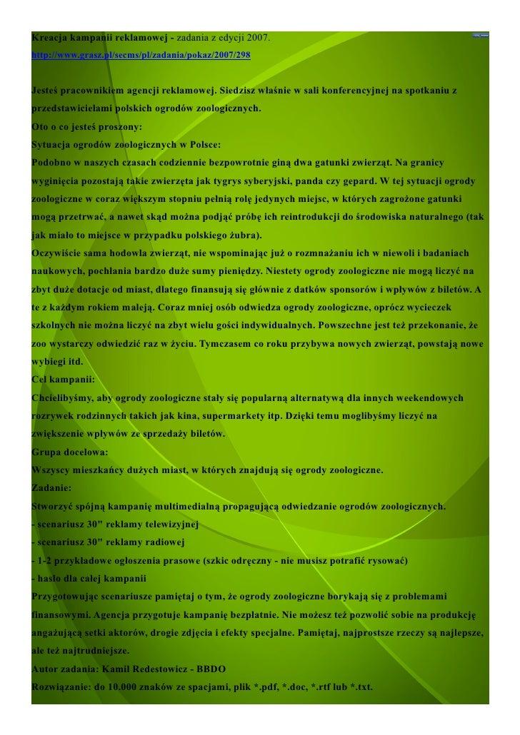 Kreacja kampanii reklamowej - zadania z edycji 2007. http://www.grasz.pl/secms/pl/zadania/pokaz/2007/298   Jesteś pracowni...