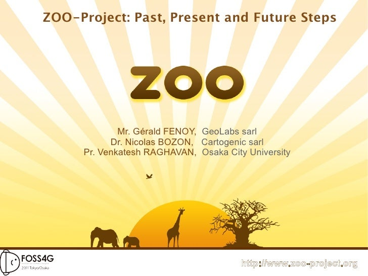 ZOO-Project: Past, Present and Future Steps             Mr. Gérald FENOY, GeoLabs sarl           Dr. Nicolas BOZON, Cartog...