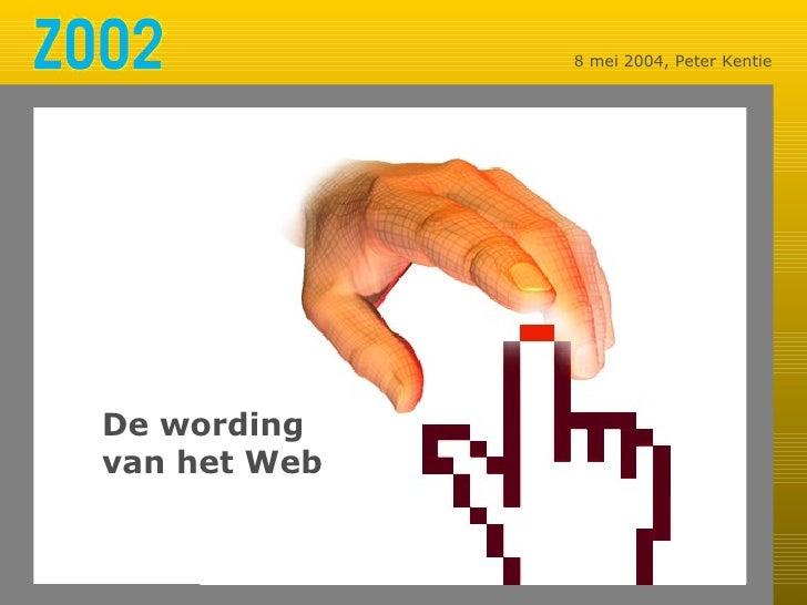 8 mei 2004, Peter Kentie De wording  van het Web