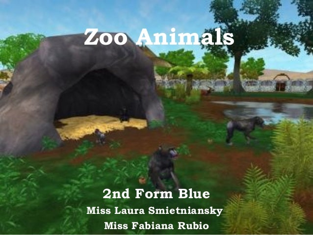 Zoo Animals 2nd Form Blue Miss Laura Smietniansky Miss Fabiana Rubio