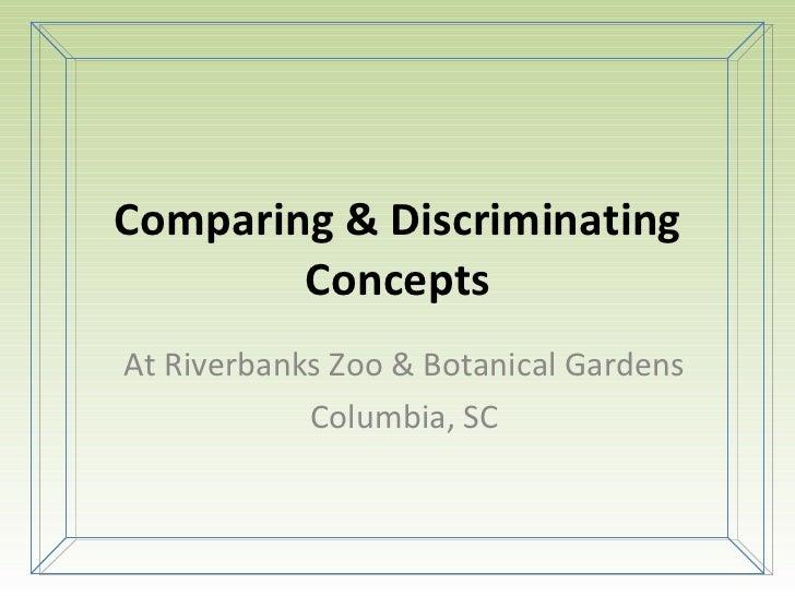 Comparing & Discriminating Concepts At Riverbanks Zoo & Botanical Gardens Columbia, SC