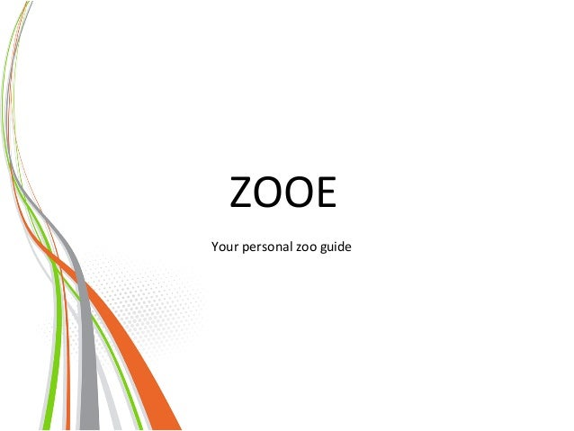 Your  personal  zoo  guide      ZOOE