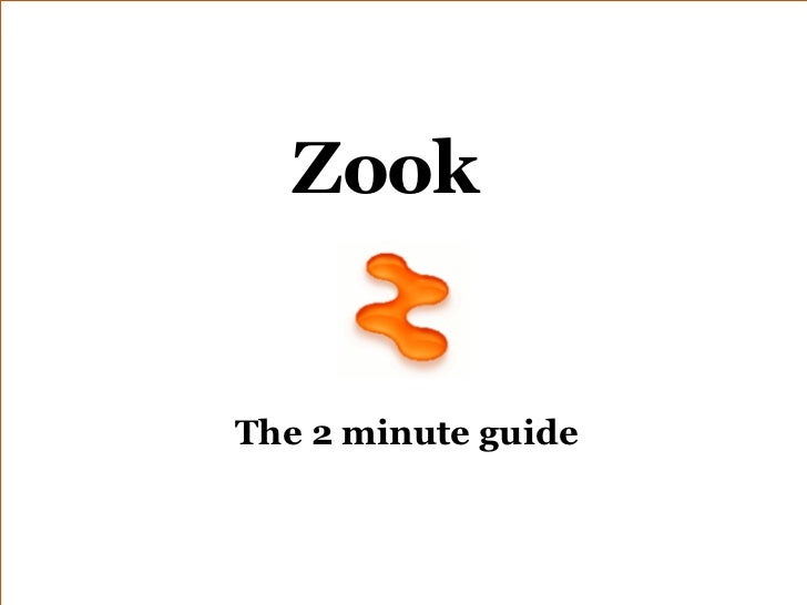 The 2 minute guide Zook