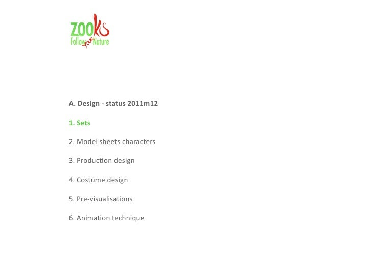 A. Design - status 2011m121. Sets2. Model sheets characters3. Production design4. Costume design5. Pre-visualisations6. An...