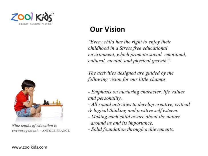"""www.zoolkids.com Nine tenths of education is encouragement.  ~ ANTOLE FRANCE """"Every child has the right to enjoy thei..."""