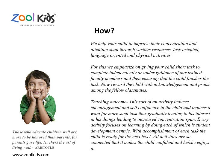 www.zoolkids.com Those who educate children well are more to be honored than parents, for parents gave life, teachers the ...