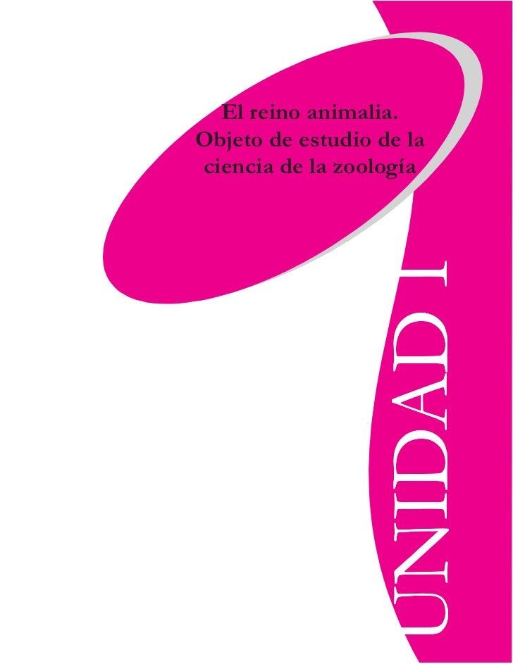 El reino animalia.Objeto de estudio de laciencia de la zoología                UNIDAD I